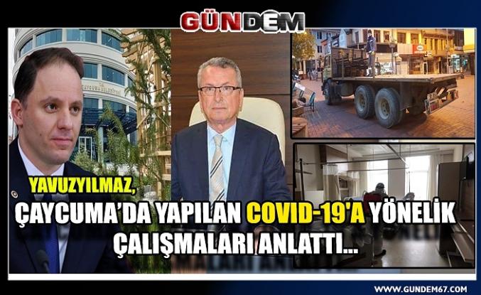 Yavuzyılmaz, Çaycuma'da yapılan COVID-19'a Yönelik çalışmaları anlattı...