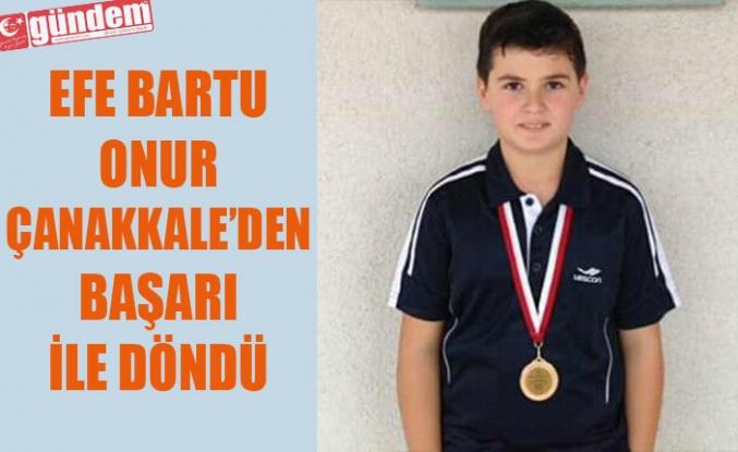 Tenisci Efe Bartu Onur Çanakkale den başarı ile döndü