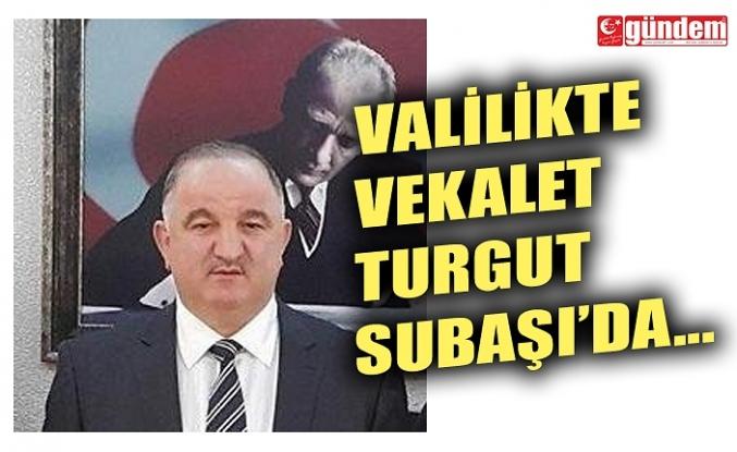 ZONGULDAK VALİLİĞİNDE VEKALET TURGUT SUBAŞI'NDA...