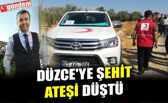 DÜZCE'YE ŞEHİT ATEŞİ DÜŞTÜ