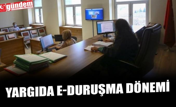 YARGIDA E-DURUŞMA DÖNEMİ