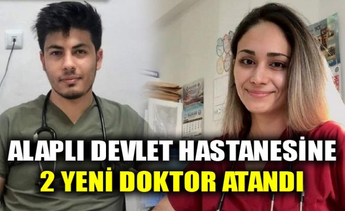 ALAPLI DEVLET HASTANESİNE 2 YENİ DOKTOR ATANDI