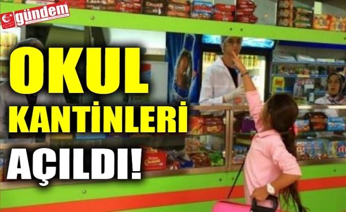 OKUL KANTİNLERİ AÇILDI!