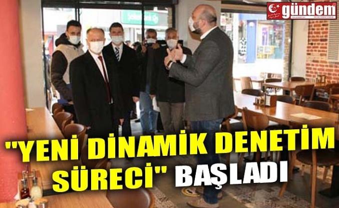 """""""YENİ DİNAMİK DENETİM SÜRECİ"""" BAŞLADI"""