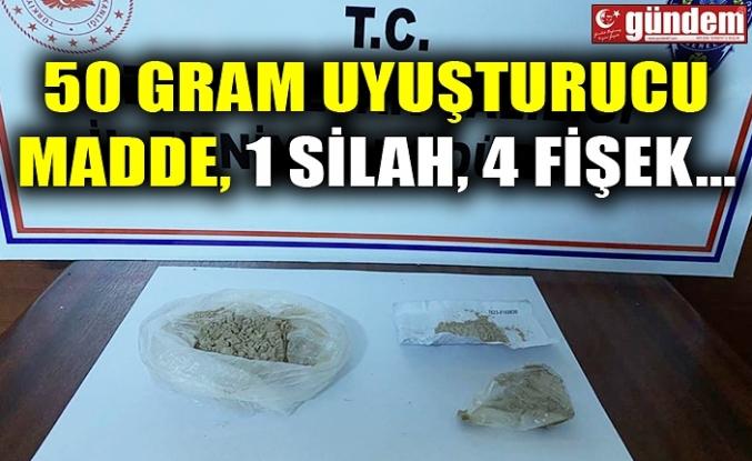 50 GRAM UYUŞTURUCU MADDE, 1 SİLAH, 4 FİŞEK...