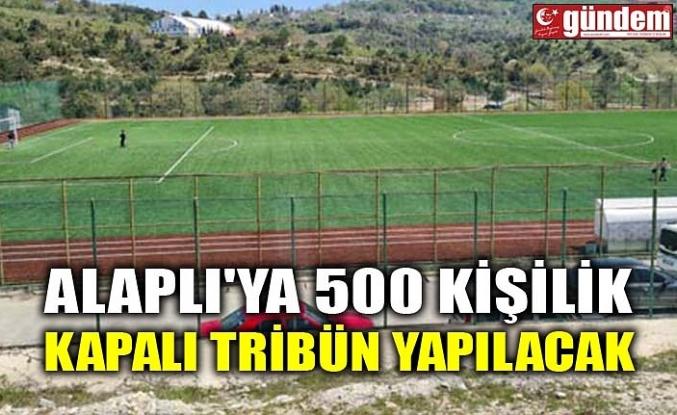 ALAPLI'YA 500 KİŞİLİK KAPALI TRİBÜN YAPILACAK