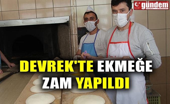 DEVREK'TE EKMEĞE ZAM YAPILDI