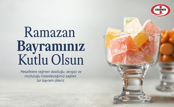 ERDEMİR, RAMAZAN BAYRAMI'NI KUTLADI
