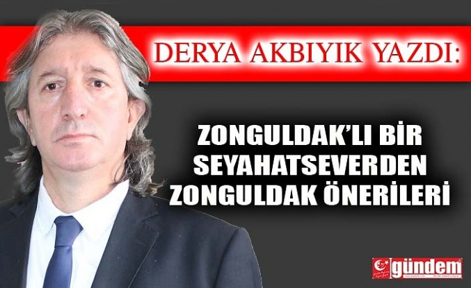 Zonguldak'lı Bir Seyahatseverden Zonguldak Önerileri