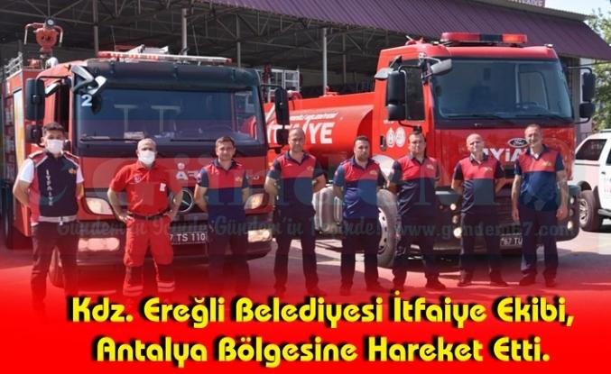 Kdz. Ereğli Belediyesi İtfaiye Ekibi, Antalya Bölgesine Hareket Etti.