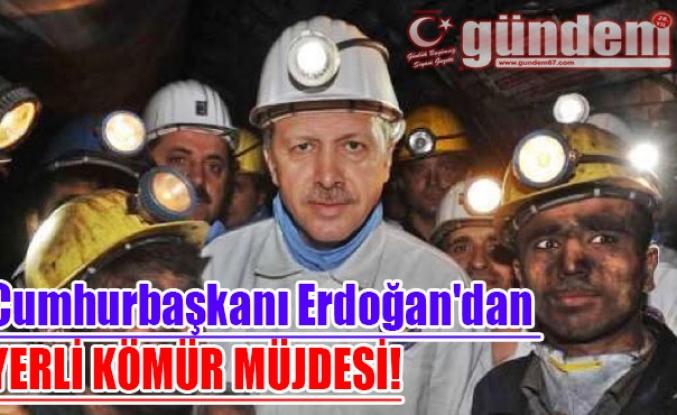 Cumhurbaşkanı Erdoğan'dan yerli kömür müjdesi!