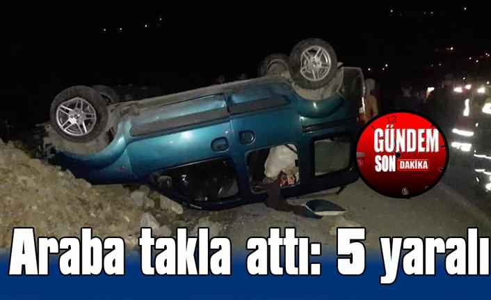 Araba takla attı: 5 yaralı
