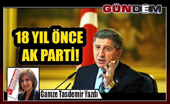 18 YIL ÖNCE AK PARTİ!
