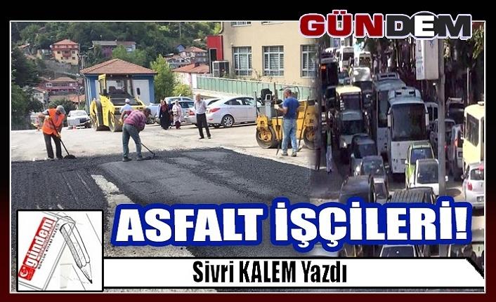 ASFALT İŞÇİLERİ!