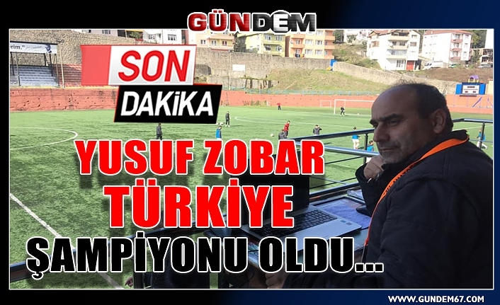 Yusuf Zobar Türkiye şampiyonu oldu...