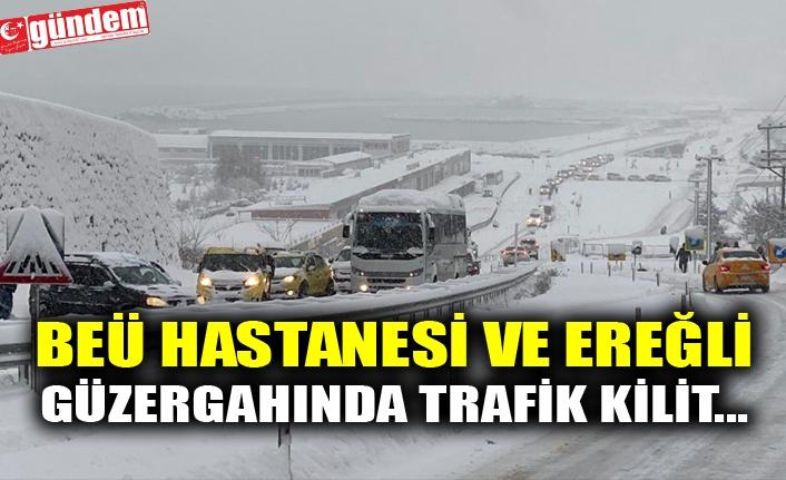BEÜ HASTANESİ VE EREĞLİ GÜZERGAHINDA TRAFİK KİLİT...