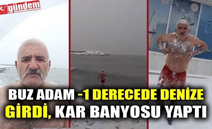 BUZ ADAM -1 DERECEDE DENİZE GİRDİ, KAR BANYOSU YAPTI