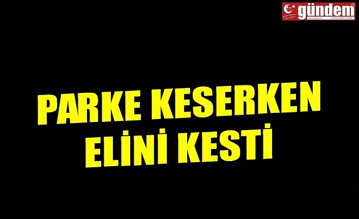 PARKE KESERKEN ELİNİ KESTİ