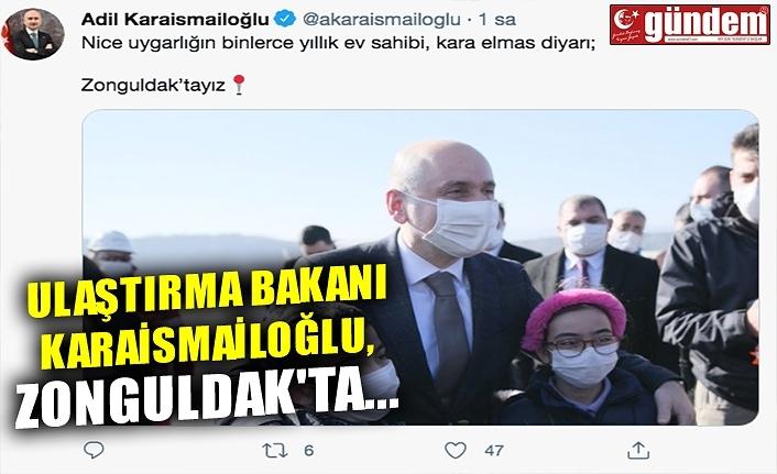 ULAŞTIRMA BAKANI KARAİSMAİLOĞLU, ZONGULDAK'TA...