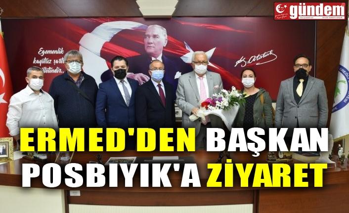 ERMED'DEN BAŞKAN POSBIYIK'A ZİYARET
