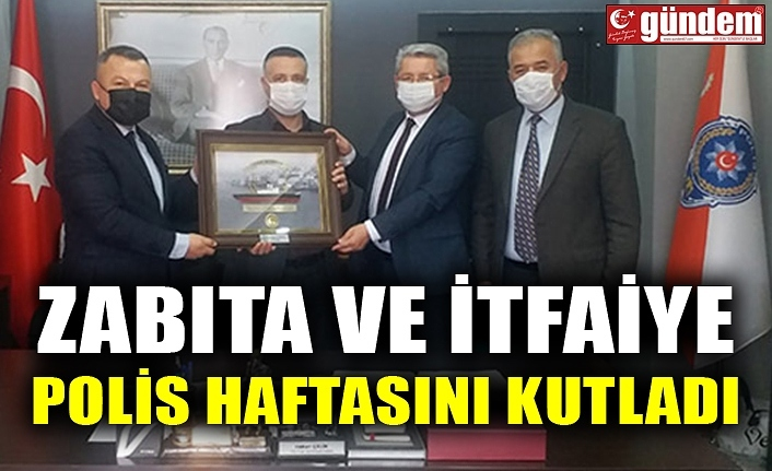 ZABITA VE İTFAİYE POLİS HAFTASINI KUTLADI