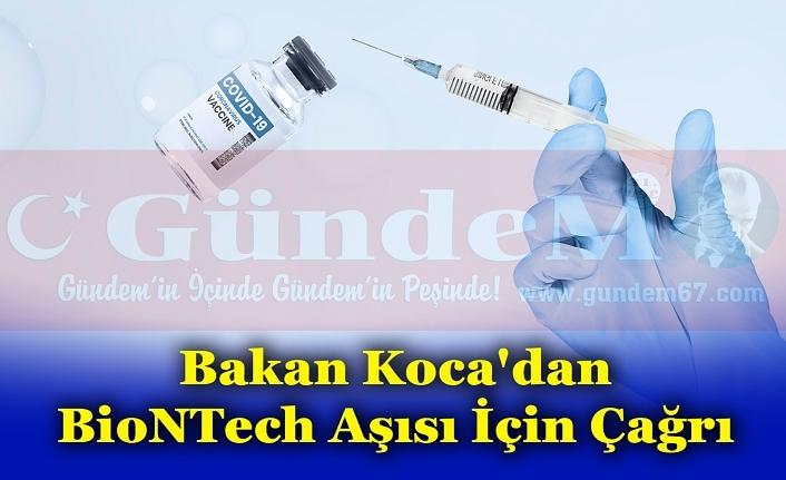 Bakan Koca'dan BioNTech Aşısı İçin Çağrı