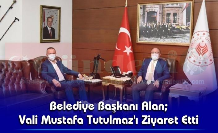Belediye Başkanı Alan; Vali Mustafa Tutulmaz'ı Ziyaret Etti.