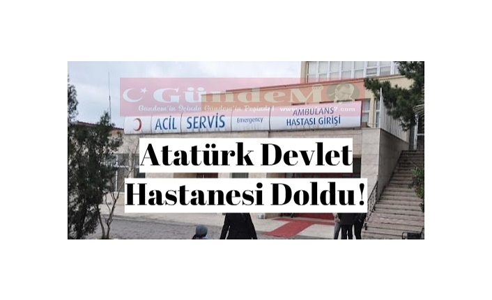 Atatürk Devlet Hastanesi doldu!